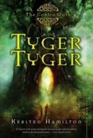 Tyger Tyger (Goblin Wars #1)