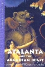 Atalanta and the Arcadian Beast (Young Heroes #3)