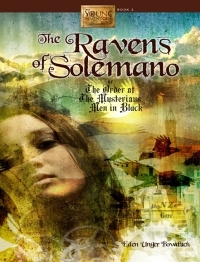 The Ravens of Solemano or The Order of the Mysterious Men in Black (The Young Inventors Guild #2)