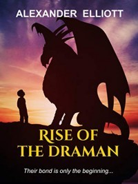 Rise of the Draman