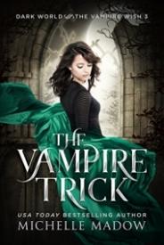 The Vampire Trick (Dark World: The Vampire Wish 3)