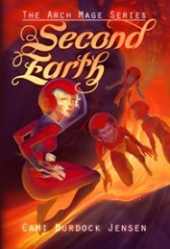 Second Earth: Book Two in the Arch Mage Series