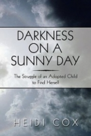 Darkness on a Sunny Day: The Struggle of an Adopted Child to Find Herself