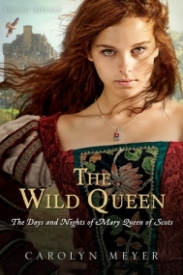 The Wild Queen: The Days and Nights of Mary Queen of Scots