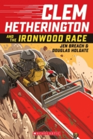 Clem Hetherington and the Ironwood Race (Clem Hetherington #1)