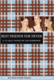 Best Friends for Never (The Clique #2)
