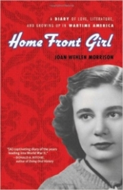 Home Front Girl: A Dairy of Love, Literature, and Growing Up in Wartime America