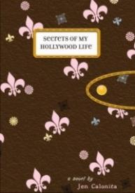 Secrets of My Hollywood Life (Secrets of My Hollywood Life #1)