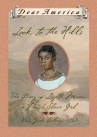 Look to the Hills: The Diary of Lozette Moreau, a French Slave Girl, New York Colony, 1763 (Dear America)