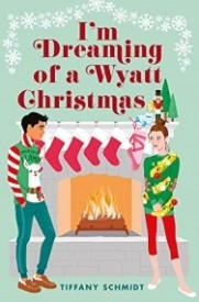 I'm Dreaming of a Wyatt Christmas