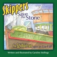 Skippers Save the Stone = Na Sgiobairean Agus An Lia Fail