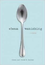 Elena Vanishing: A Memoir