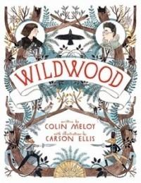 Wildwood (Wildwood Trilogy #1)