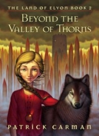 Beyond the Valley of Thorns (Land of Elyon #2)