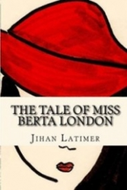 The Tale of Miss Berta London