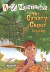 The Canary Caper (A to Z Mysteries #3)