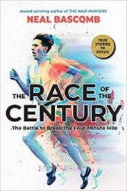 The Race of the Century: The Battle to Break the Four-Minute Mile