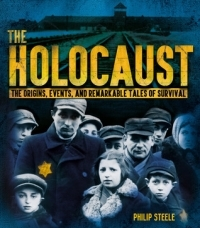 The Holocaust: The Origins, Events, and Remarkable Tales of Survival