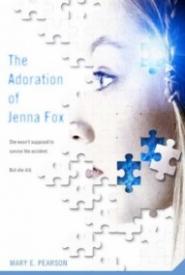 The Adoration of Jenna Fox (Jenna Fox Chronicles #1)