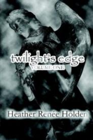 Twilight's Edge, Volume 1