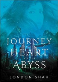 Journey to the Heart of the Abyss (Light the Abyss, #2)