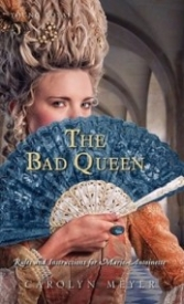 The Bad Queen: Rules and Instructions for Marie-Antoinette (Young Royals #6)