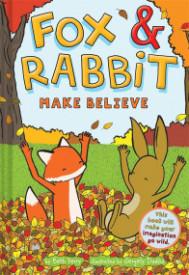 Fox & Rabbit Make Believe (Fox & Rabbit Book #2)