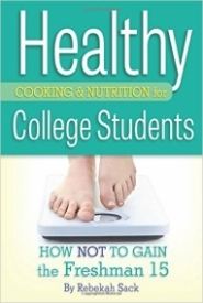 Healthy Cooking and Nutrition for College Students: How Not to Gain the Freshman 15