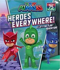 Heroes Everywhere!: A Lift-the-Flap Adventure (PJ Masks)