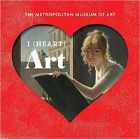 I (Heart) Art: The Work We Love from The Metropolitan Museum of Art