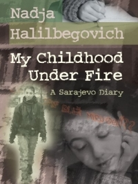 My Childhood Under Fire: A Sarajevo Diary