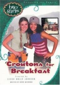 Croutons for Breakfast (Brio Girls)