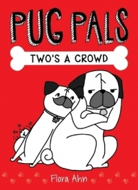 Two's a Crowd (Pug Pals #1)