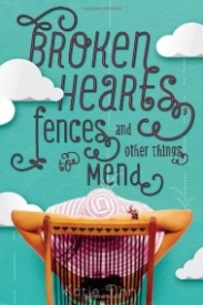 Broken Hearts, Fences, and Other Things to Mend (Broken Hearts & Revenge #1)