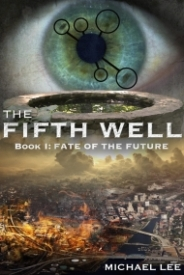The Fifth Well: Fate of the Future