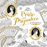 Jane Austen's Pride and Prejudice: A Coloring Classic