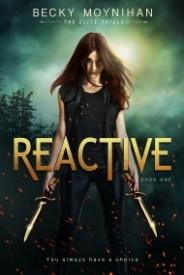 Reactive: A YA Dystopian Romance (The Elite Trials Book 1)