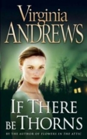 If There Be Thorns (Dollanganger #3)
