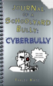 Cyber Bully (Journal of a Schoolyard Bully #2)