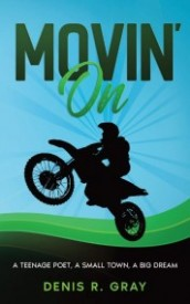 Movin' On: A Teenage Poet, a Small Town, a Big Dream
