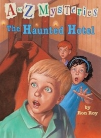 The Haunted Hotel (A to Z Mysteries #8)