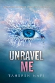 Unravel Me (Shatter Me #2)