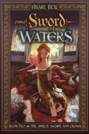 Shield, Sword and Crown series:  Sword of Waters (Book 2)