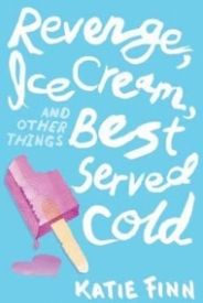 Revenge, Ice Cream, and Other Things Best Served Cold (Broken Hearts & Revenge Novel)