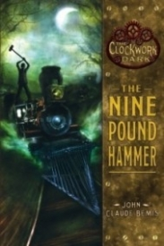 The Nine Pound Hammer (The Clockwork Dark #1)