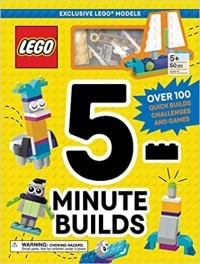5-Minute LEGO(R) Builds: 100+ Quick Model Build Ideas and Awesome Games to Inspire Imagination and Creativity! (A Fun, Interactive Book for Kids with Basic Brick Kit, Unique Gifts)
