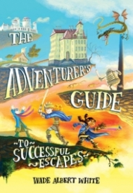 The Adventurer's Guide to Successful Escapes (The Adventurer's Guide #1)