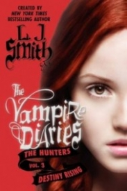 Destiny Rising (The Vampire Diaries: The Hunters #3)