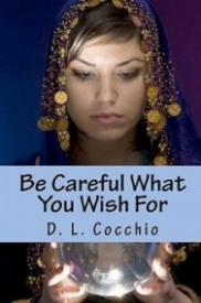 Be Careful What You Wish For (The Amulet Series #1)