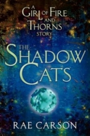 The Shadow Cats: A Girl of Fire and Thorns Story